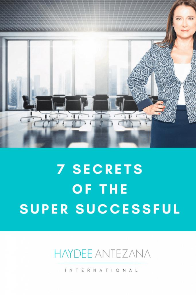 7 Secrets of the Super Successful