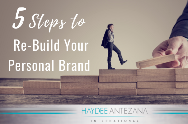 5 Steps To Re-Build Your Personal Brand